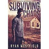 Surviving Chaos: A Post-Apocalyptic EMP Survival Thriller (The EMP Book 4)