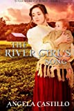 The River Girl's Song: An Inspirational Texas Historical Women's Fiction Novella (Texas Women of Spirit) (Volume 1)