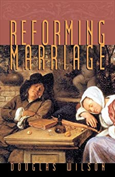 Reforming Marriage by [Wilson, Douglas]