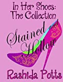 In Her Shoes: Stained and Hollow: Slip Away From Hurt, Step Into Healing, Walk Towards Help (In Her Shoes: The Collection) (Volume 1)