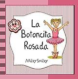 Libros para ninos: La Botoncita Rosada (cuentos para ninos de 3 a 7 anos de edad, Cuentos para dormir) (Spanish Edition)