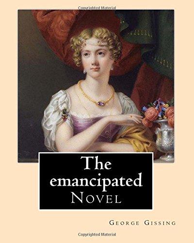 Read Online The emancipated By: George Gissing: Novel pdf epub