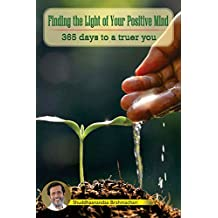 Finding the Light of Your Positive Mind: 365 Days to a Truer You