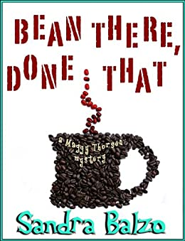 Bean There, Done That (A Maggy Thorsen Mystery Book 3) by [Balzo, Sandra]