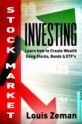 Stock Market Investing for Beginners: Learn how to Create Wealth Using Stocks, Bonds & ETFs