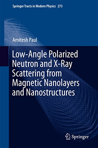Low-Angle Polarized Neutron and X-Ray Scattering from Magnetic Nanolayers and Nanostructures (Springer Tracts in Modern Physics)