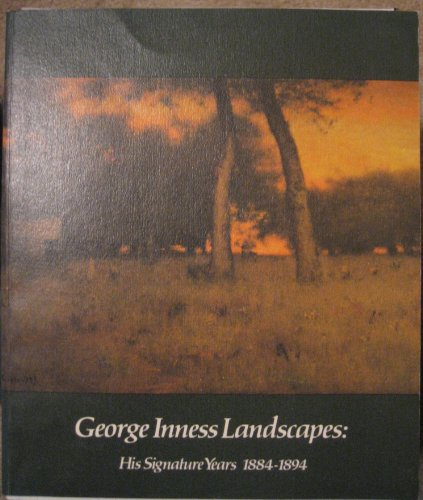 George Inness Landscapes: His Signature Years, 1884-1894 (Tonalist Painting)