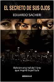 SPA-SECRETO DE SUS OJOS / SECR: Amazon.es: Sacheri, Eduardo: Libros