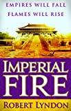 Imperial Fire, Robert Lyndon, 0316219525