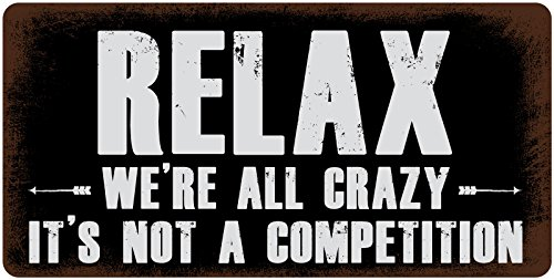 StickerPirate 597HS Relax We Re All Crazy Its Not A Competition 5
