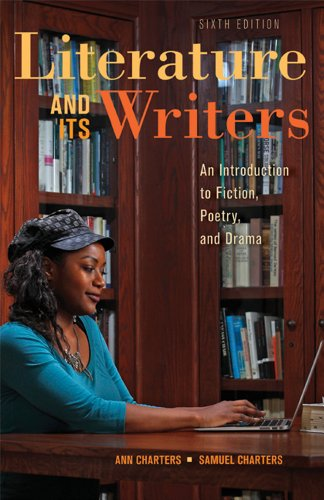 Literature and Its Writers: A Compact Introduction to Fiction, Poetry, and Drama by Brand: Bedford/St. Martin's