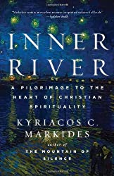 Inner River: A Pilgrimage to the Heart of Christian Spirituality