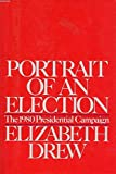 the 1980 presidential election - Portrait of an Election:  The 1980 Presidential Campaign