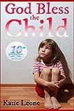 God Bless the Child, Katie Leone, 1492346705