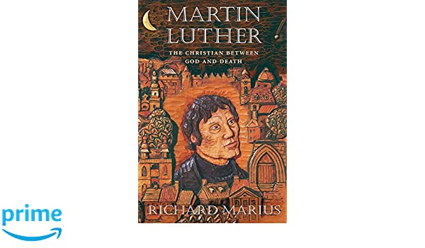 Martin Luther: The Christian between God and Death: Amazon ...