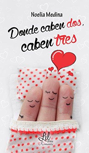 Donde Caben dos, caben tres (Spanish Edition)