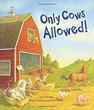 Only Cows Allowed!, Lynn Plourde, 089272790X
