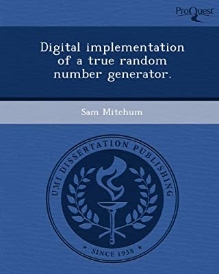 Digital Implementation of a True Random Number Generator