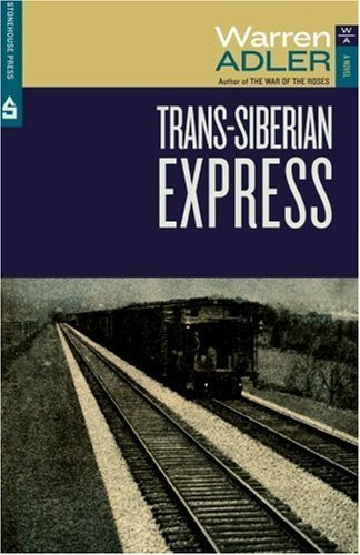 Trans-Siberian Express: A Tale of Love and Intrigue Set On Russia's Trans-Siberian Railway by Warren Adler (1977-12-01)
