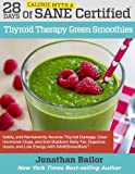 28 Days of Calorie Myth & SANE Certified Thyroid Therapy Green Smoothies: Safely, Naturally, and Permanently Reverse Thyroid Damage, Clear Hormonal ... Belly Fat, Digestive Issues, and Low Energy