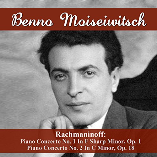 Rachmaninoff: Piano Concerto No. 1 In F Sharp Minor, Op. 1 - Piano Concerto No. 2 In C Minor, Op. 18