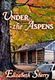 Under the Aspens (The Aspen Series Book 1)