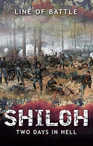 Shiloh: Two Days in Hell (Line of Battle Book 2) by [of Battle, Line, Vulich, Nick]