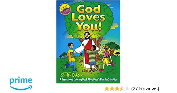 God Loves You A Read Aloud Coloring Book About Gods Plan For Salvation Books Shirley Dobson 9780830723294 Amazon