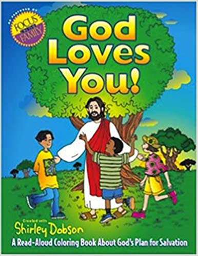God Loves You A Read Aloud Coloring Book About God S Plan For