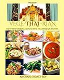 THAI FOOD: Cookbook: VEGE-THAI-RIAN: Mouthwatering THAI Vegetarian Recipies ((Vegan, Non-Vegan Vegetarian): Child Approved Simple Recipes, Fusion ... cooking, Thai Essential Oils.)) (Volume 1)