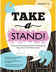 Take a Stand!: Classroom Activities That Explore Philosophical Arguments That Matter to Teens