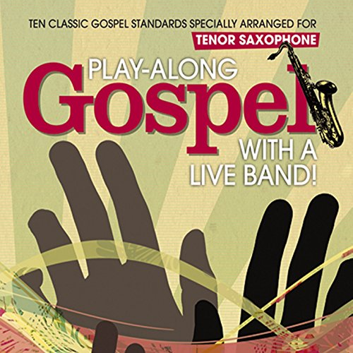 Play-Along Gospel with a Live Band! Tenor Saxophone