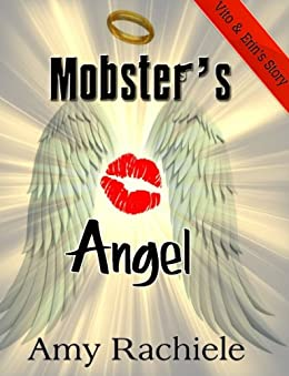 Mobster's Angel (Mobster's Series Book 4) by [Rachiele, Amy]