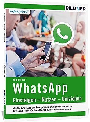 WhatsApp - Einsteigen, Nutzen, Umziehen - leicht gemacht!: Version ...