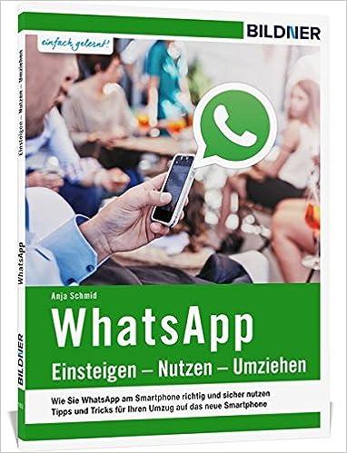 WhatsApp - Einsteigen, Nutzen, Umziehen - leicht gemacht!: Amazon.de ...