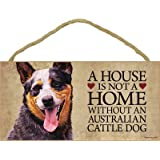 "A house is not a home without Australian Cattle Dog - 5"" x 10"" Door Sign"