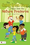 The Going Green Gang Helps Save the Nature Preserve, Tamra K. Misseijer and Scott A. Pryor, 1617395773