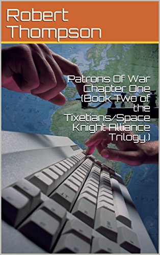 patrons-of-war-chapter-one-book-two-of-the-tixetians-space-knight-alliance-trilogy