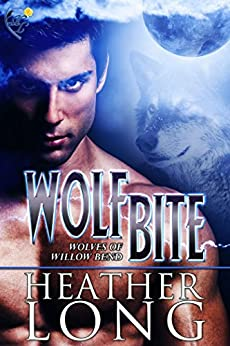 Wolf Bite: Wolves of Willow Bend by [Long, Heather]