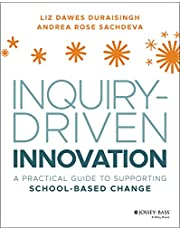 Inquiry–Driven Innovation: A Practical Guide to Supporting School–Based Change
