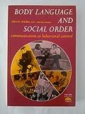 Body Language and the Social Order, Albert E. Scheflen, 0130795828