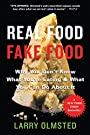 Real Food/Fake Food: Why You Don't Know What You're Eating and What You Can Do About It