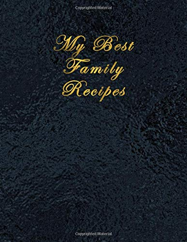 My Best Family Recipes Blank Recipe Journal and Notebook to