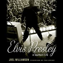 Elvis Presley: A Southern Life Audiobook by Joel Williamson Narrated by Nick Sullivan