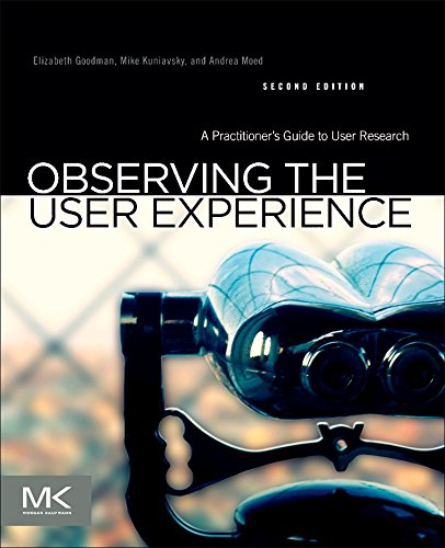 Observing the User Experience: A Practitioner's Guide to User Research by Brand: Morgan Kaufmann