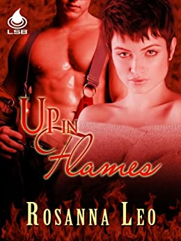 Up In Flames by [Leo, Rosanna]