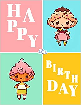 Buy Happy 40th Birthday Notebook Journal Diary 105 Lined Pages Gifts For 40 Year Old Fans Of Kawaii Women Or Men Sister Brother