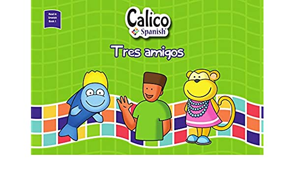 Amazon com: Tres amigos: Read in Spanish - Book 1 - Three