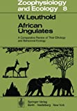 African Ungulates : A Comparative Review of Their Ethology and Behavioral Ecology, Leuthold, Walter, 3642810756