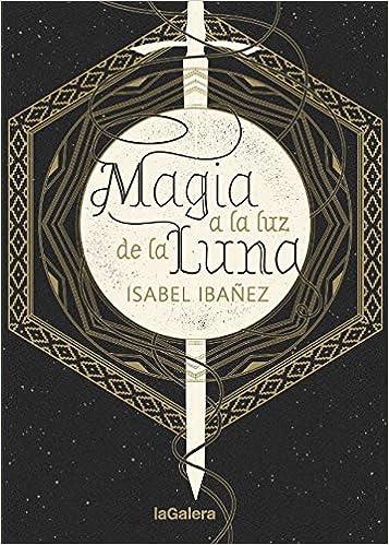 Magia a la luz de la luna de Isabel Ibáñez